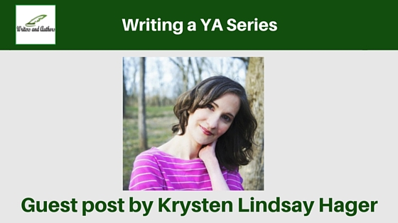 Writing a YA Series, guest post by Krysten Lindsay Hager #Writing
