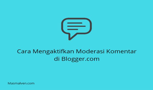 mengaktifkan-moderasi-komentar-di-blogger.com