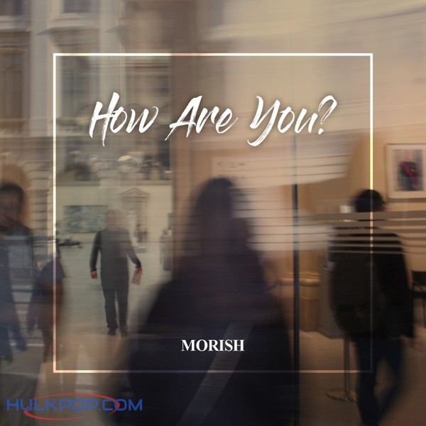 Morish – How Are You?