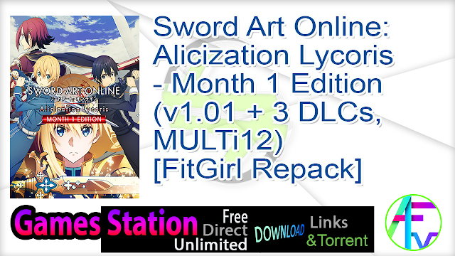 Sword Art Online Alicization Lycoris – Month 1 Edition (v1.01 + 3 DLCs, MULTi12) [FitGirl Repack]