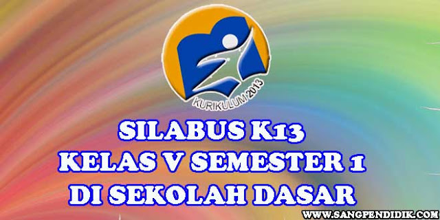 https://www.sangpendidik.com/2020/06/silabus-k13-kelas-v-lima-semester-1-di.html