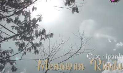 Lirik Lagu Pof Minang Ipank - Menawan Rindu