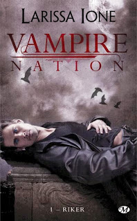 http://lachroniquedespassions.blogspot.com/2015/01/vampire-nation-tome-1-riker-larissa-ione.html