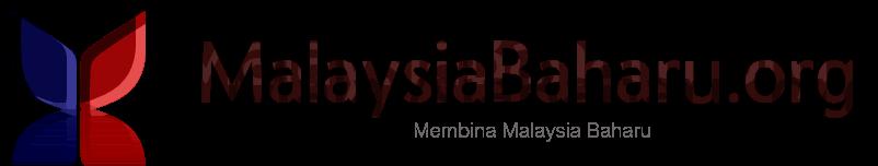 MalaysiaBaharu.org - Membina Malaysia Baharu