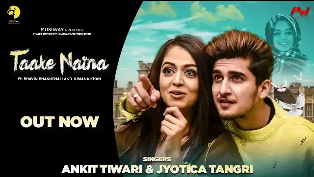Taake Naina Song Lyrics | Latest Hindi Songs 2020