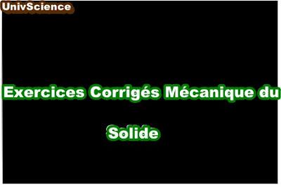 Exercices Corrigés Mécanique du Solide.