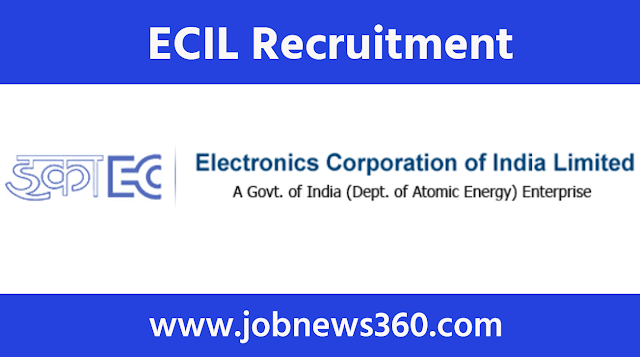 ECIL Recruitment 2020 for Technical Officer, Scientific Assistant & Junior Artisan