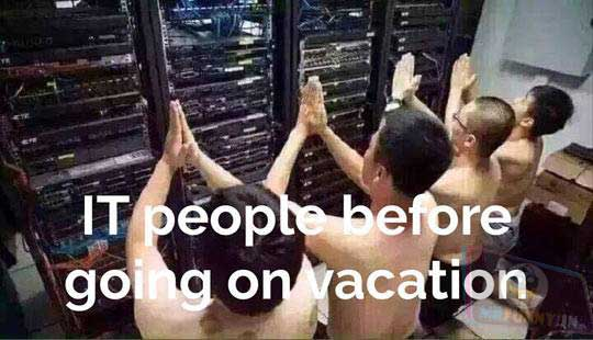 IT people pray to servers before going on vacation