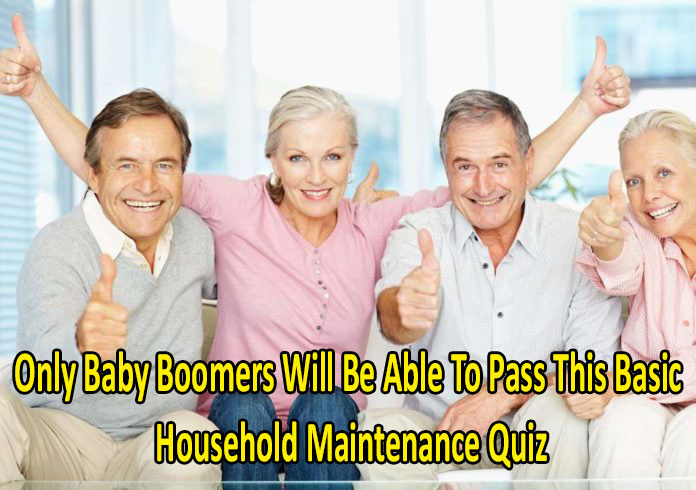 Only Baby Boomers Will Be Able To Pass This Basic Household Maintenance Quiz