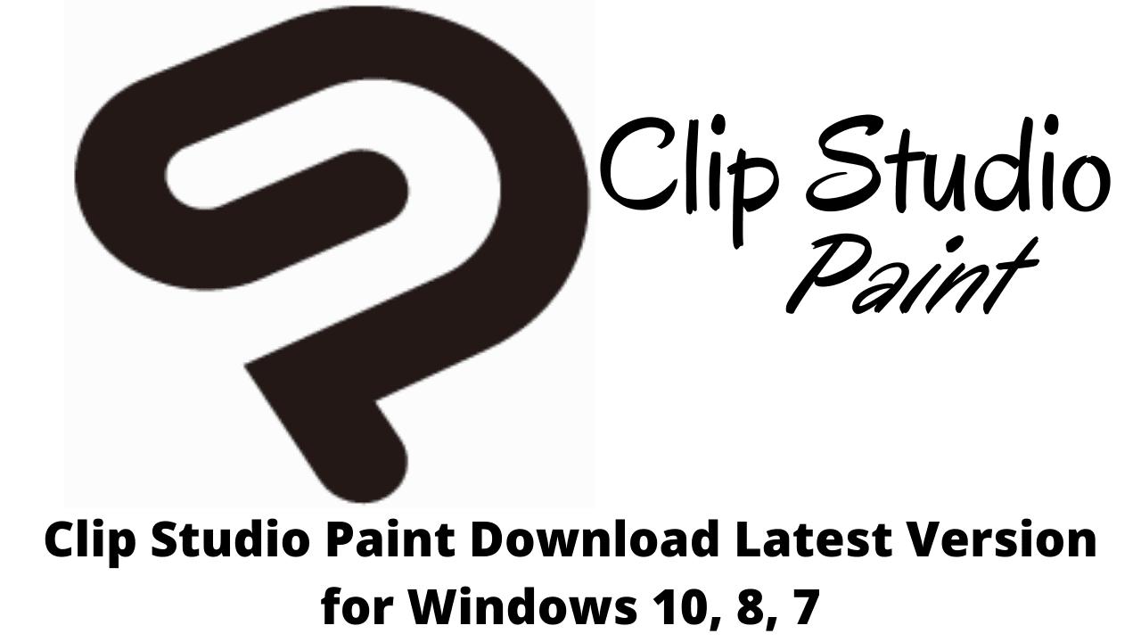 Clip Studio Paint Download Latest Version for Windows 10, 8, 7