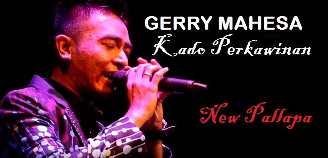 ( Download 7.21 MB ) Kado Perkawinan oleh Gerry Mahesa New Pallapa