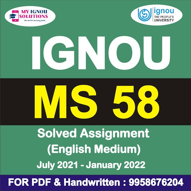 MS 58 Solved Assignment 2021-22