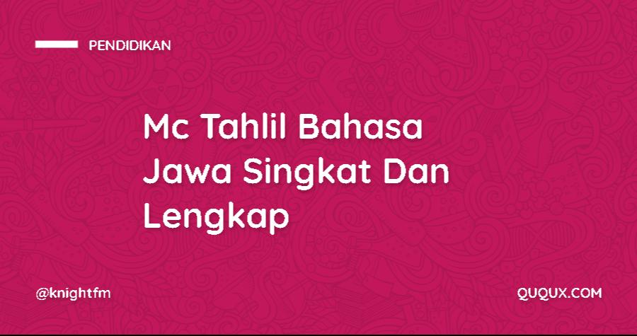 Mc Tahlil Bahasa Jawa Singkat Dan Lengkap