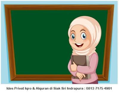Ides Jasa Guru Les Privat Belajar Iqro Datang ke Rumah Siswa di Siak Sri Indrapura