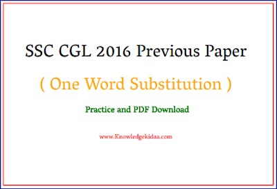 SSC CGL 2016 Previous Paper ( One Word Substitution ) Practice and  PDF Download