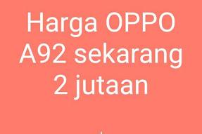 Harga OPPO A92