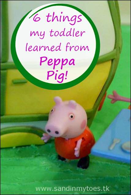 Six things my toddler learned from Peppa Pig!