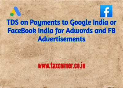 tds-on-payments-to-google-india-or-facebook-india-for-adwords-and-fb-advertisements
