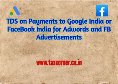 TDS on Payments to Google India or FaceBook India for Adwords and FB Advertisements