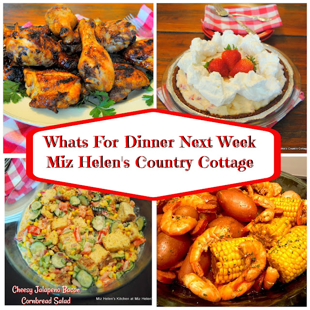 Whats For Dinner Next Week, 6-6-21 at Miz Helen's Country Cottage