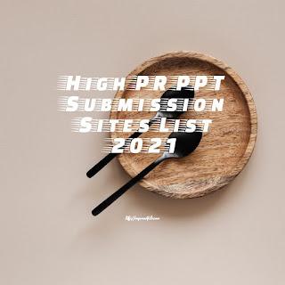 High PR PPT Submission Sites List 2021