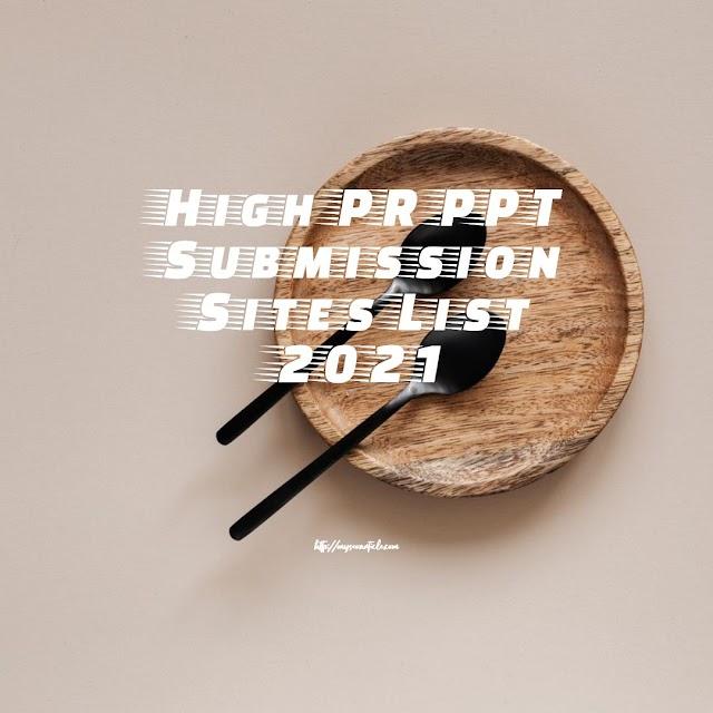 High DA PR PPT Submission Sites List 2021