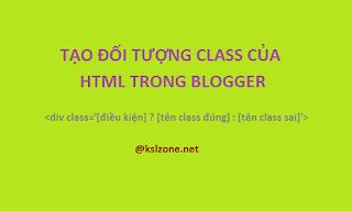 Điều kiện trong thuộc tính class của HTML trong Blogger