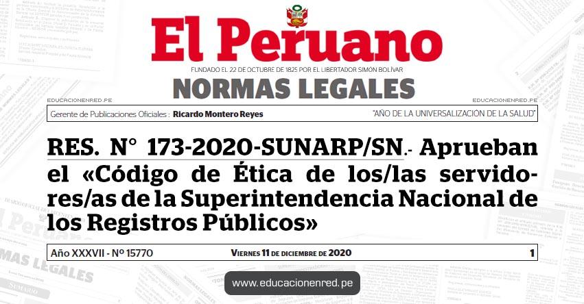 RES. N° 173-2020-SUNARP/SN.- Aprueban el «Código de Ética de los/las servidores/as de la Superintendencia Nacional de los Registros Públicos»