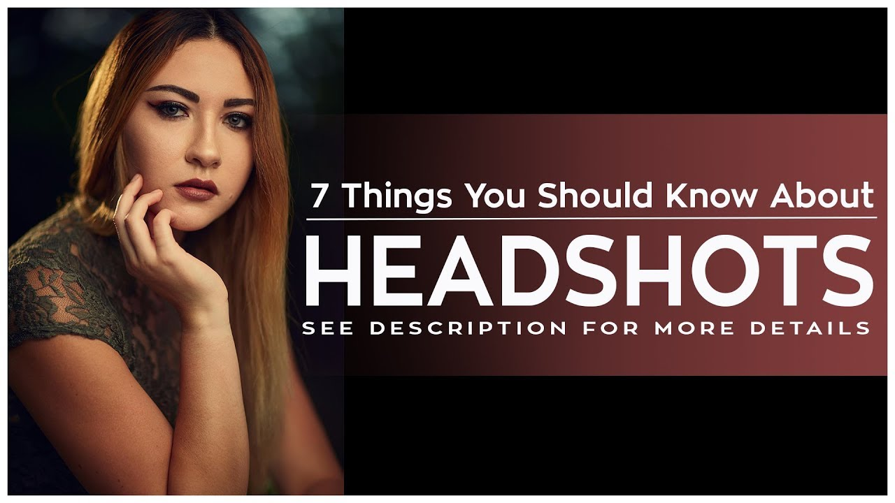 7 Things You Should Know About Headshots