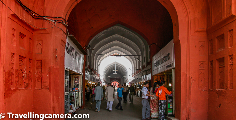 Above photograph shows a tunnel like structure located past the Lahore Gate and there is a market. This market is known as the Chatta Chowk. Supposedly there used to be market during Mughal time as well to fulfil needs of women of Mughal family living in Red Fort at that point of time. Chhatta Chowk (or Meena Bazaar) used to the place to sell silk, jewellery and other items for the imperial household during the Mughal period. This market was earlier known as Bazaar-i-Musaqqaf or Chatta-bazaar.     As of today this market sells stuff to tourists - souvenirs, jewellery and specific kinds of fabric. If you wish to buy anything from this market, you have to be good negotiator.