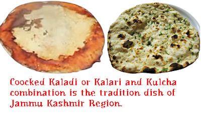 Kaladi or Kalari and Kulcha Combination is the tradition dish of Jammu Kashmir Region