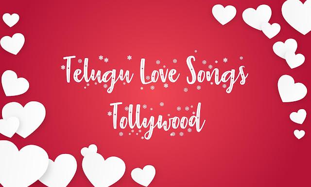 Telugu Love Songs - లవ్ సాంగ్స్