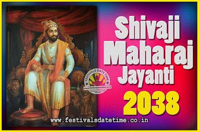 2038 Chhatrapati Shivaji Jayanti Date in India, 2038 Shivaji Jayanti Calendar