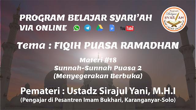 Sunnah-sunnah puasa 2 (Menyegerakan Berbuka)(Materi #18)