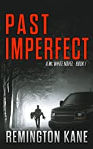 Past Imperfect by Remington Kane