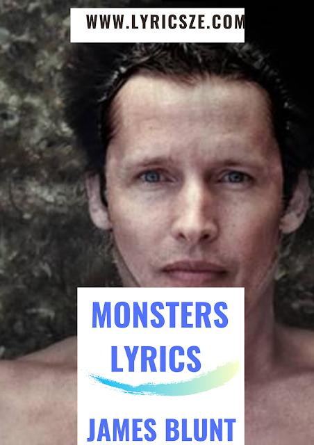 Monsters Lyrics - James Blunt