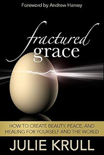 Fractured Grace: How to Create Beauty, Peace and Healing for Yourself and the World free book promotion Julie Krull