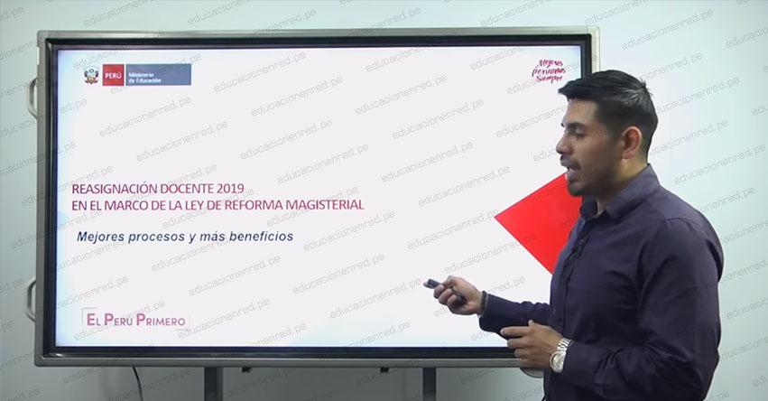 REASIGNACIÓN DOCENTE 2019: Todo lo que debes saber sobre el nuevo sistema aplicado a Nivel Nacional [VIDEO CONFERENCIA] www.minedu.gob.pe