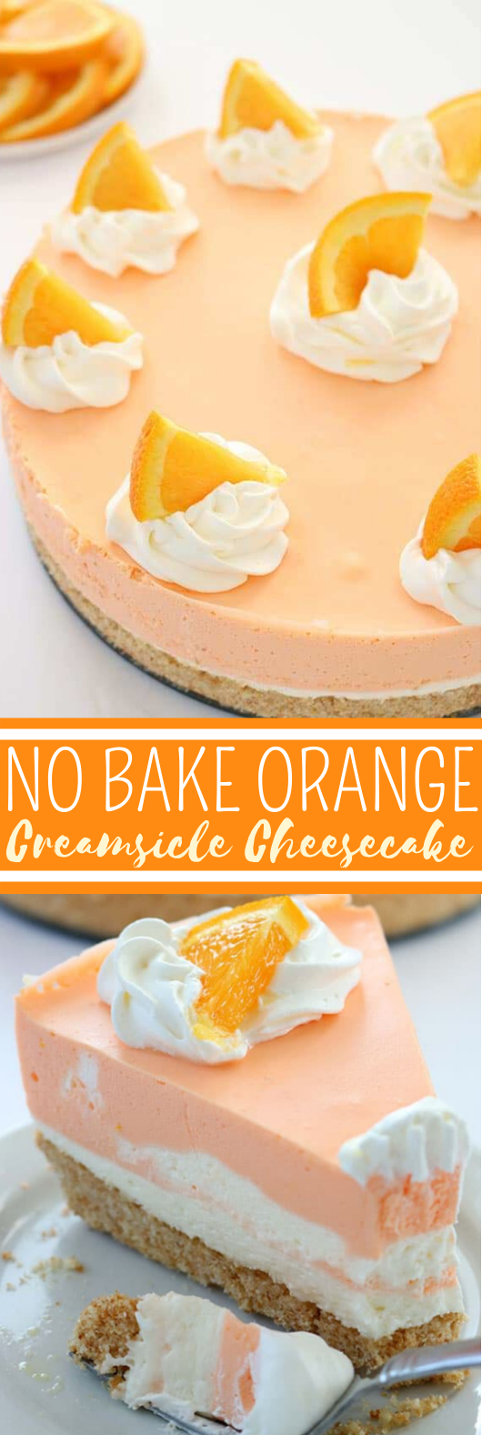 No Bake Orange Creamsicle Cheesecake #dessert #cake #nobake #cheesecake #orange