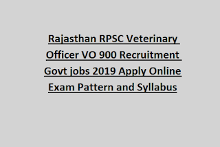 Rajasthan RPSC Veterinary Officer VO 900 Recruitment Govt jobs 2019 Apply Online Exam Pattern and Syllabus