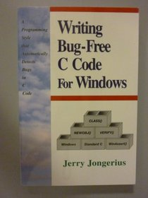 Writing Bug-Free C Code: A Programming Style That Automatically Detects Bugs in C Code