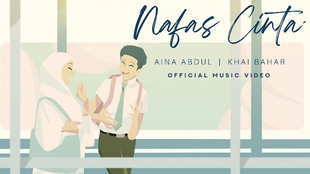 Nafas Cinta - Khai Bahar & Aina Abdul