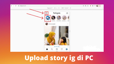 Cara upload Instagram story lewat PC