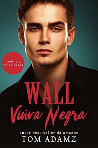 Wall, Viúva Negra: (Duologia Viúva Negra Livro 2) - Tom Adamz