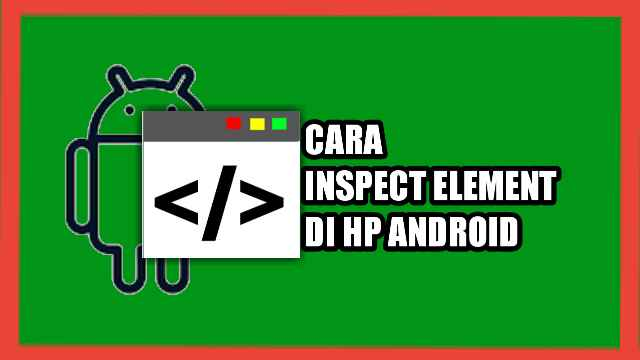 Cara Inspect Element di Google Chrome HP Android