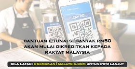 Bantuan E-Tunai (RM50) Akan Dikreditkan Kepada Rakyat Malaysia (Julai)
