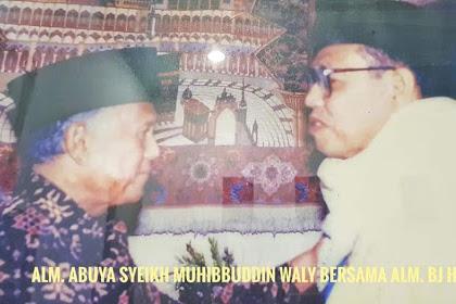 Sekelumit Kisah Abuya Syekh Muhibbuddin dan Presiden BJ Habibi