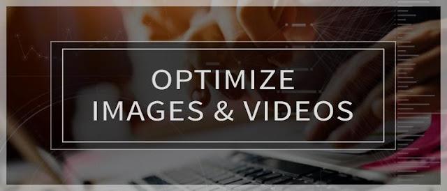 Optimize Images & Videos