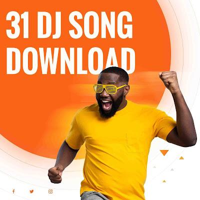 31 DJ Song Download