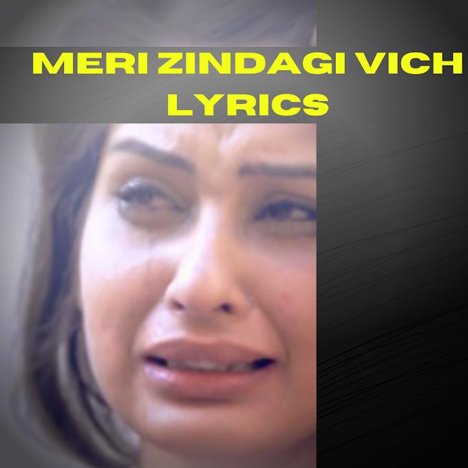 MERI ZINDAGI VICH LYRICS - Param | Popular Song